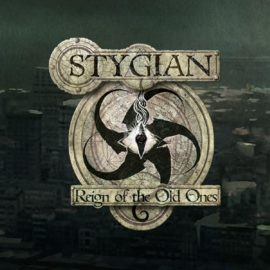 IT ARRIVES! Lovecraftian horror CRPG, Stygian: Reign of the Old Ones, launches on Steam!