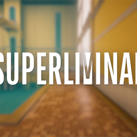 Forced-Perspective Puzzler, SUPERLIMINAL, Gets a New Trailer and Official Release Date
