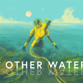 In Other Waters Invites Players to Explore an Alien Ocean in this Impactful Narrative Adventure